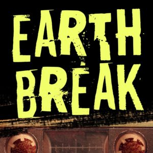 New Podcast Recommendation: Earth Break