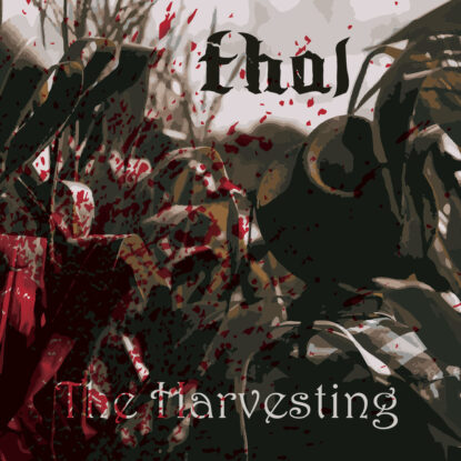 "Thal ""The Harvesting"" Cover Art"